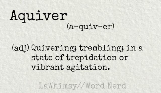 aquiver-definition-word-nerd-via-lawhimsy