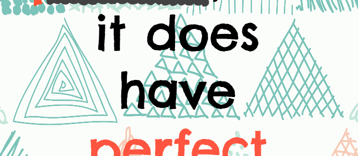 My life isn't perfect, but it does have perfect moments. Monday Mantra via LaWhimsy