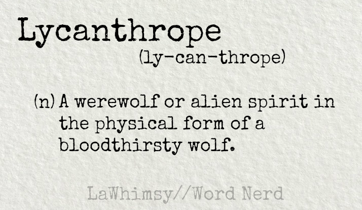 lycanthrope-definition-word-nerd-via-lawhimsy
