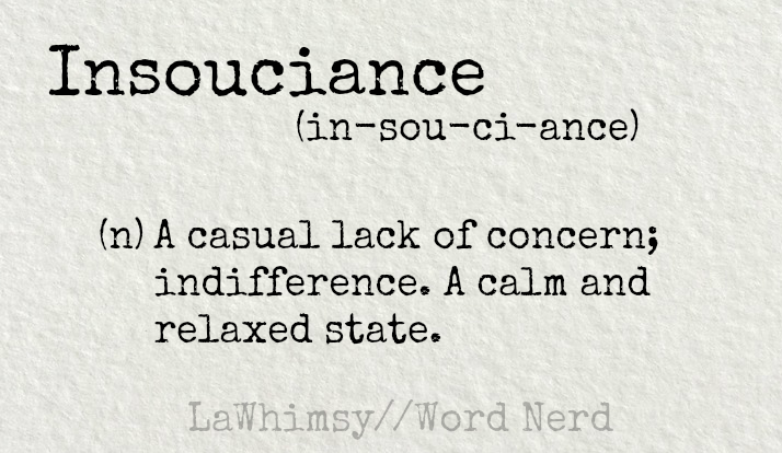 insouciance-definition-word-nerd-via-lawhimsy