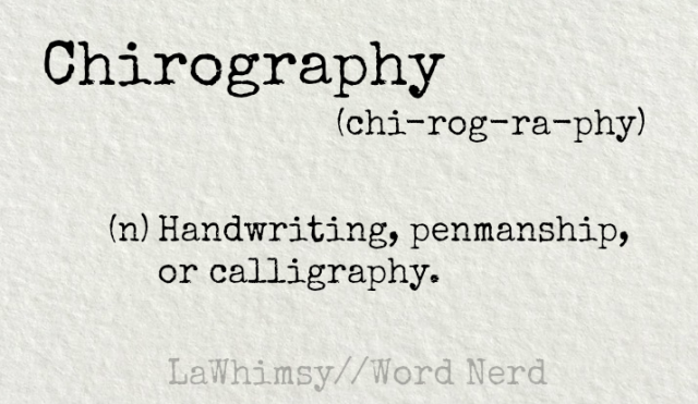 chirography definition Word Nerd via LaWhimsy.png