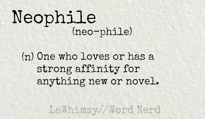 neophile-definition-word-nerd-via-lawhimsy
