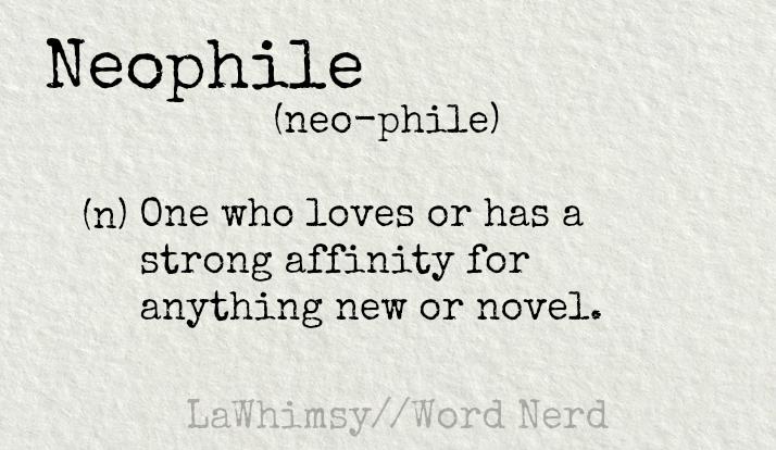 neophile-definition-word-nerd-via-lawhimsy
