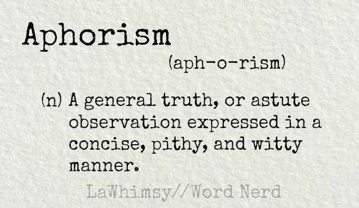 aphorism-definition-word-nerd-via-lawhimsy