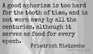 Friedrich Nietzsche aphorism quote via LaWhimsy