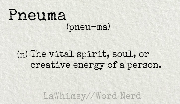 pneuma-definition-word-nerd-via-lawhimsy