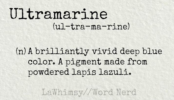 ultramarine-definition-word-nerd-via-lawhimsy