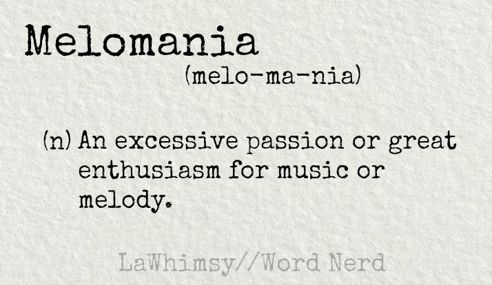 melomania-definition-word-nerd-via-lawhimsy