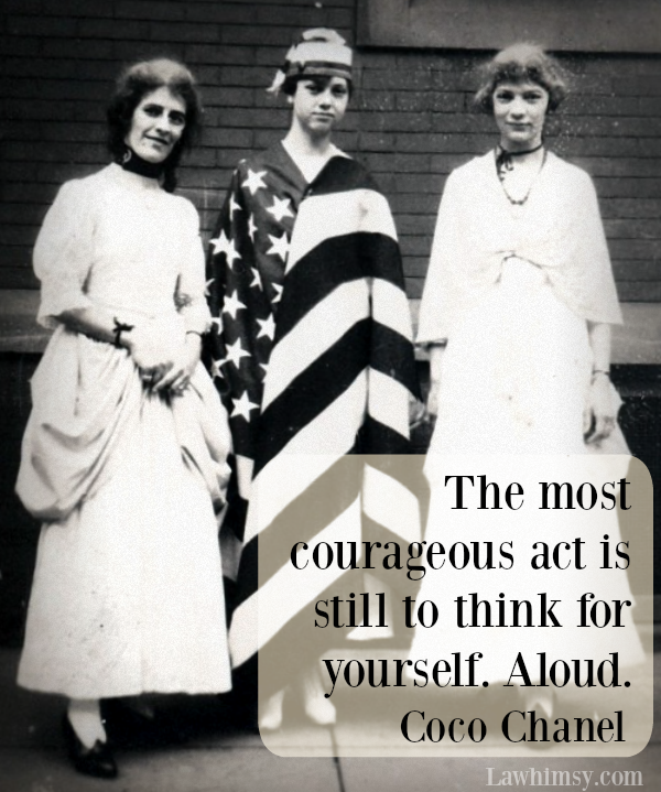 The most courageous act is still to think for yourself. Aloud. Coco Chanel freedom quote Monday Mantra 118 via LaWhimsy