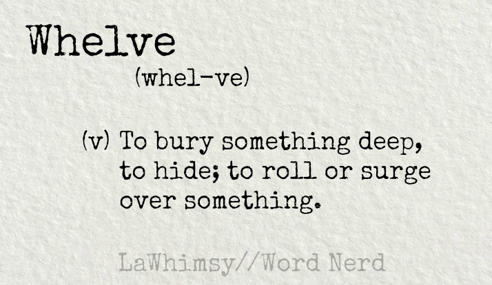 whelve definition via Word Nerd by LaWhimsy