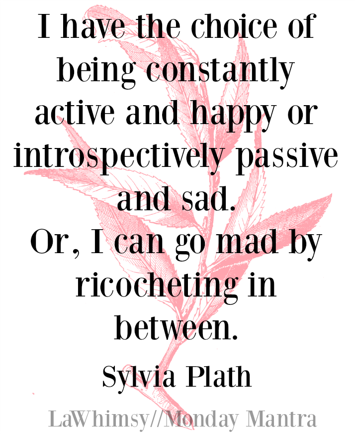i-have-the-choice-sylvia-plath-quote-monday-mantra-144-via-lawhimsy