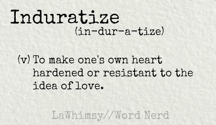 induratize-definition-word-nerd-via-lawhimsy