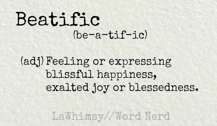 beatific-definition-word-nerd-via-lawhimsy