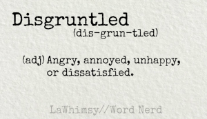 disgruntled definition Word Nerd via LaWhimsy