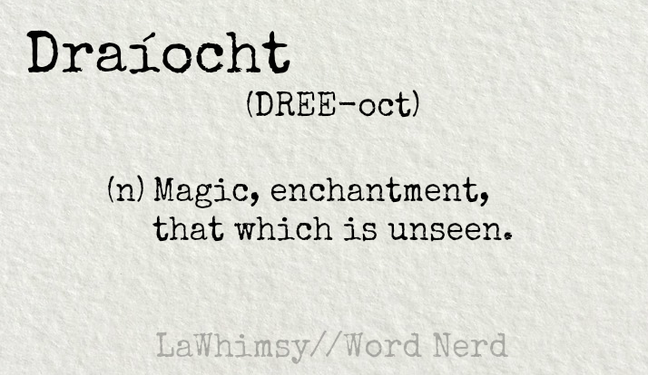 draíocht definition Word Nerd via LaWhimsy