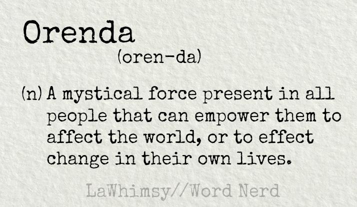 orenda definition Word Nerd via LaWhimsy