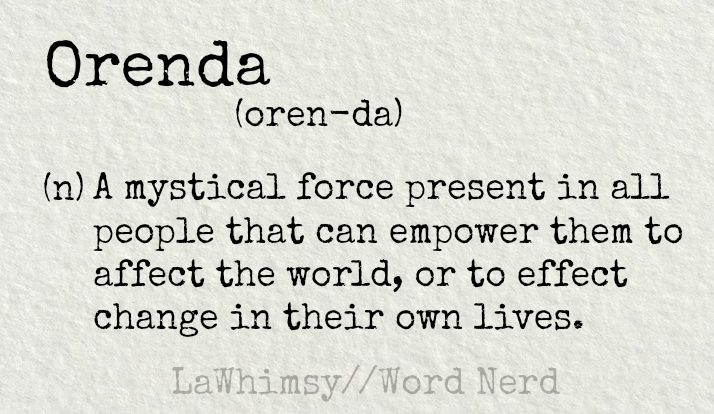 orenda definition Word Nerd via LaWhimsy
