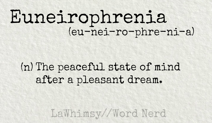 euneirophrenia definition Word Nerd via LaWhimsy
