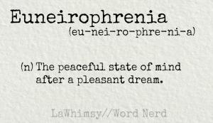 euneirophrenia definition Word Nerd via LaWhimsy