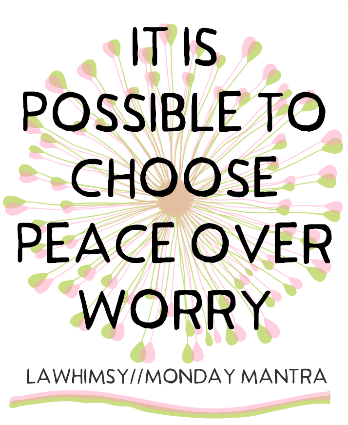 It is possible to choose peace over worry positive quote Monday Mantra 159 via LaWhimsy