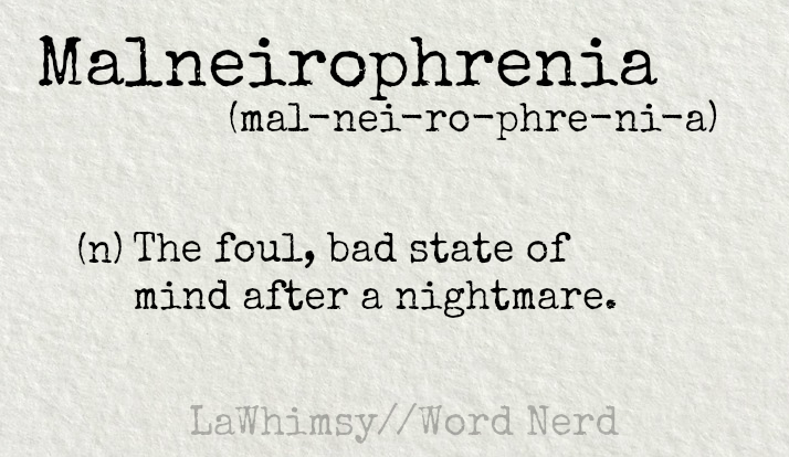 malneirophrenia definition Word Nerd via LaWhimsy
