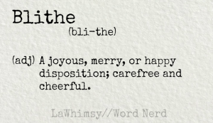 blithe definition Word Nerd via LaWhimsy