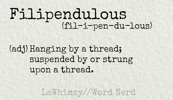 filipendulous definition Word Nerd via LaWhimsy