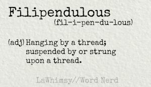 filipendulous definition Word Nerd via LaWhimsy