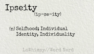 ipseity definition Word Nerd via LaWhimsy