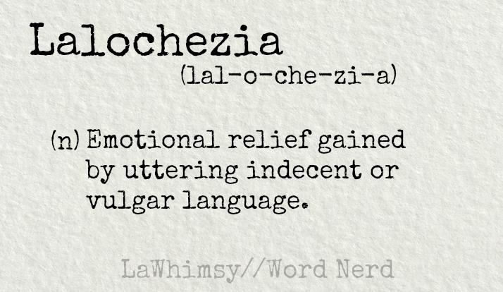 lalochezia definition Word Nerd via LaWhimsy