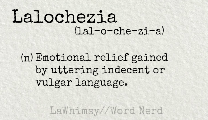 lalochezia definition Word Nerd via LaWhimsy