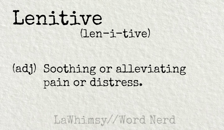 lenitive definition Word Nerd via LaWhimsy