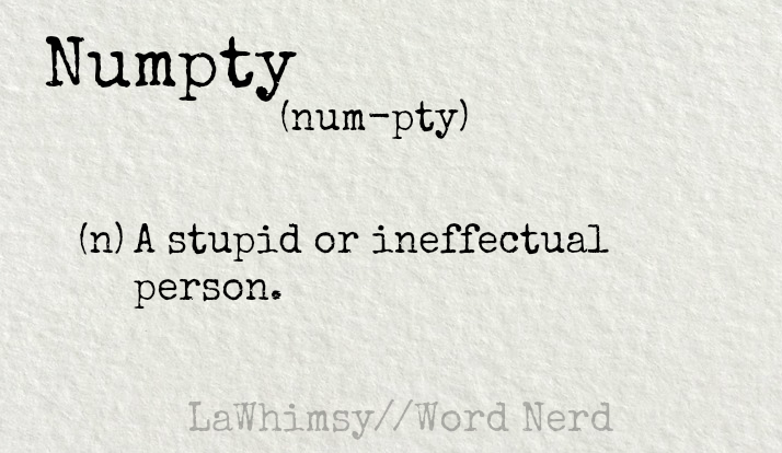 numpty definition Word Nerd via LaWhimsy