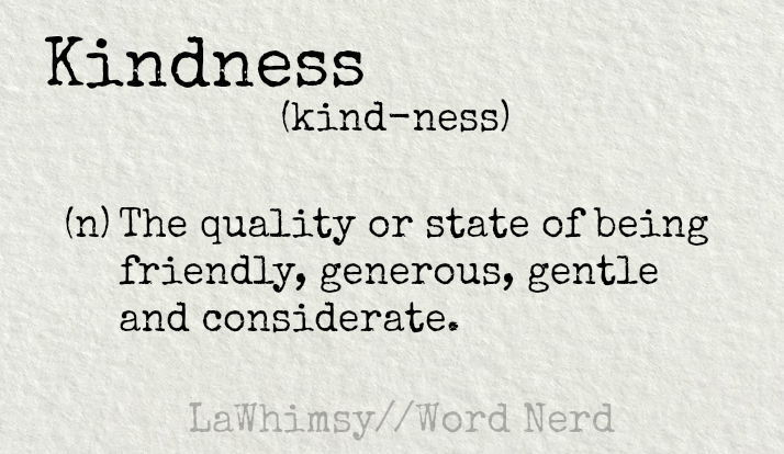 kindness definition Word Nerd via LaWhimsy