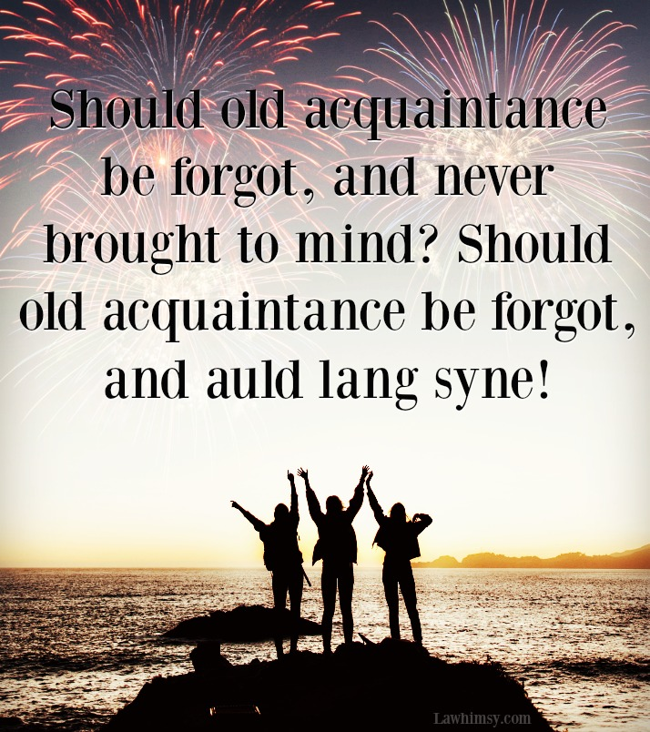 and auld lang syne forevermore via LaWhimsy