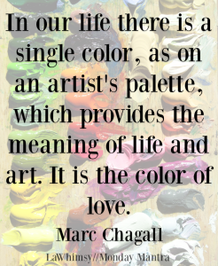The color of love Marc Chagall art life quote Monday Mantra 182 via LaWhimsy