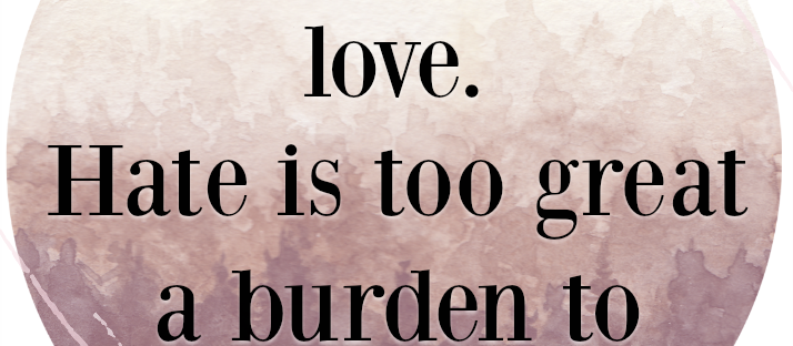 I have decided to stick with love. Hate is too great a burden to bear. MLK quote Monday Mantra 187 via LaWhimsy