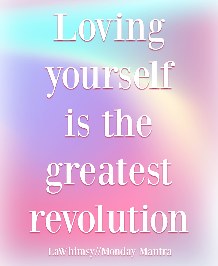 Monday Mantra 188 – Loving yourself is the greatest ...
