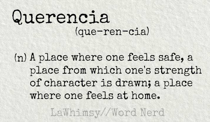 querencia definition Word Nerd via LaWhimsy