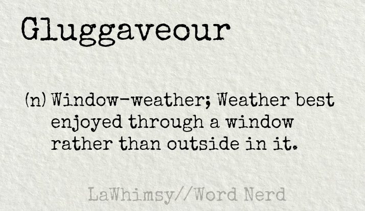 gluggaveour definition Word Nerd via LaWhimsy