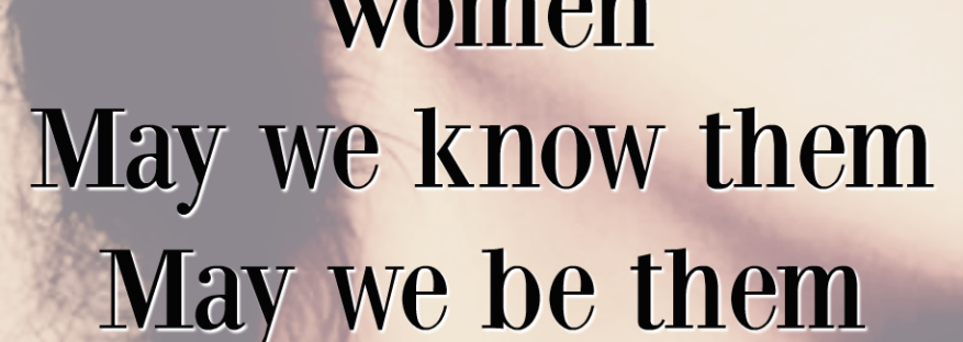 Here's to strong women may we know them may we be them may we raise them quote via LaWhimsy