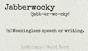 jabberwocky definition Word Nerd via LaWhimsy
