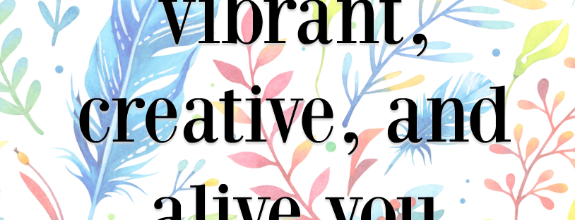 There is no limit to how vibrant, creative and alive you can be LaWhimsy quote Monday Mantra via LaWhimsy 1Monday Mantra via LaWhimsy