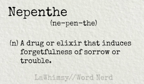 nepenthe definition Word Nerd via LaWhimsy