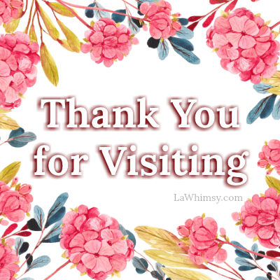 Thank You for Visiting LaWhimsy
