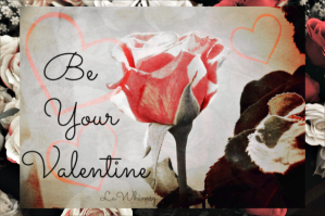 Be Your Valentine Everyday digital art by LaWhimsy