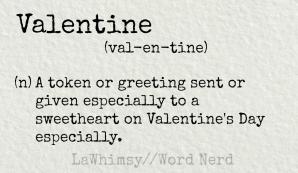 valentine definition Word Nerd via LaWhimsy
