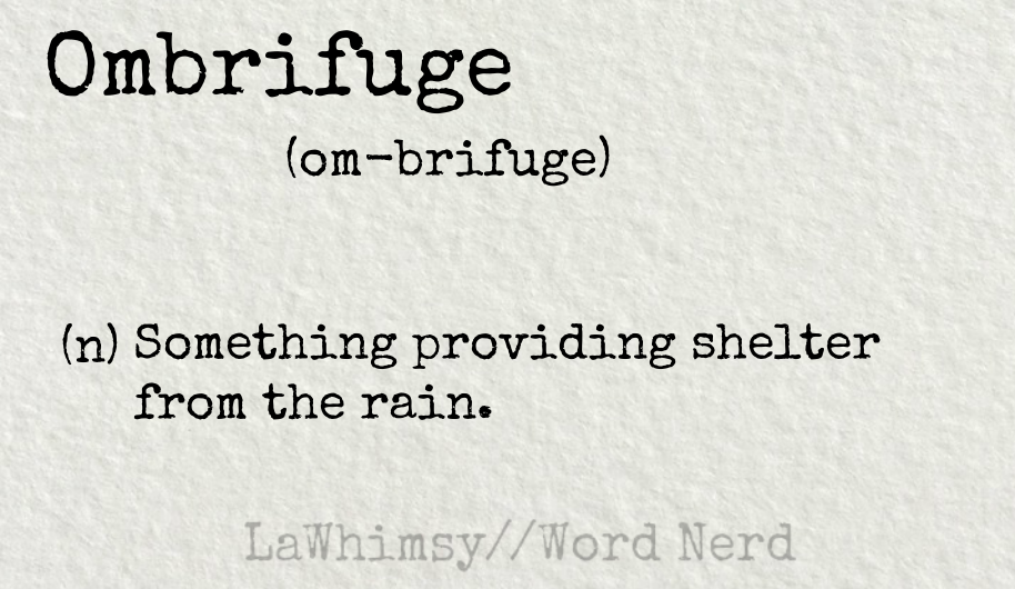 ombrifuge definition Word Nerd via LaWhimsy
